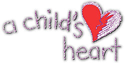 A Child's Heart Home Page